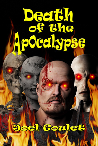 Death Of The Apocalypse  by  Joel Goulet