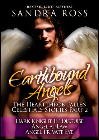 Earthbound Angels Part 2: The Heartthrob Fallen Celestial Stories Collection  by  Sandra Ross