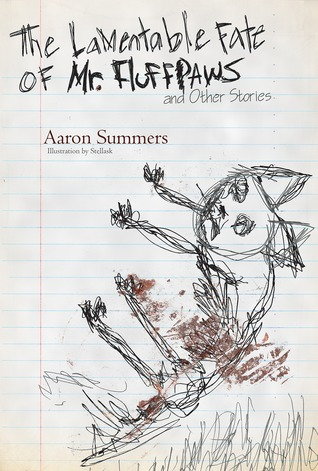 The Lamentable Fate of Mr. Fluffpaws and Other Stories  by  AaronSummers