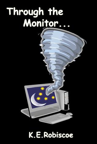 Through the Monitor  by  K.E. Robiscoe
