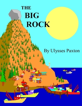 The Big Rock Uylsses Paxton