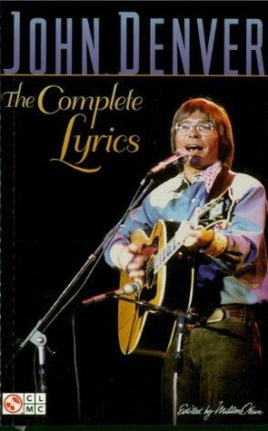 John Denver - The Complete Lyrics John Denver