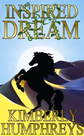 Inspired  by  a Dream by Kimberly Humphreys