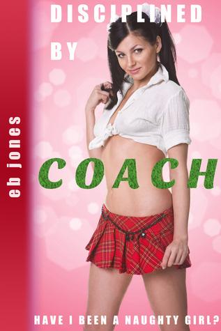 Disciplined Coach by E.B. Jones