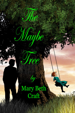 The Maybe Tree Mary Beth Craft