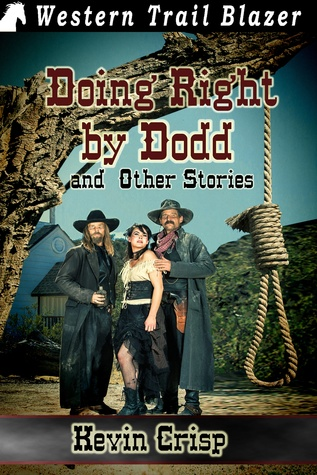 Doing Right  by  Dodd, and Other Tales by Kevin Crisp