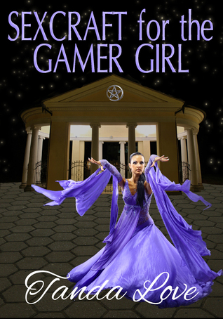 Sexcraft for the Gamer Girl  by  Tanda Love