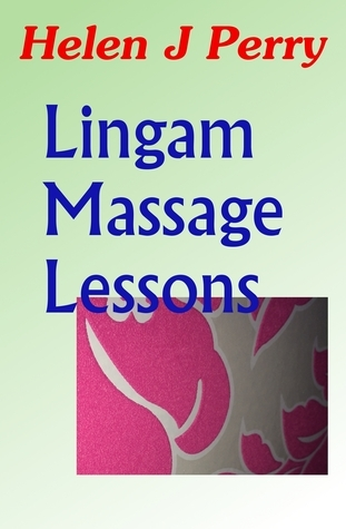 Lingam Massage Lessons  by  Helen J Perry