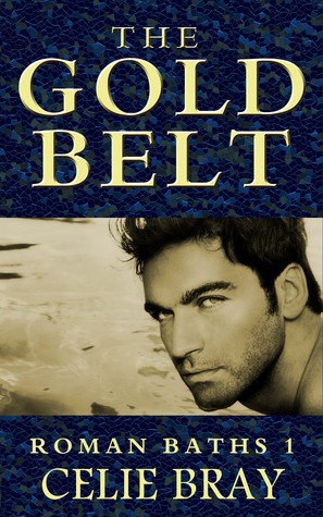 The Gold Belt  by  Celie Bray