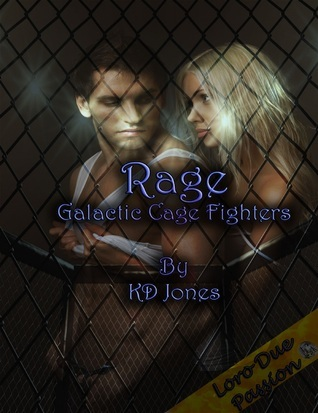 Rage: Galactic Cage Fighters  by  K.D. Jones
