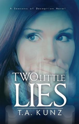 Two Little Lies  by  T.A. Kunz