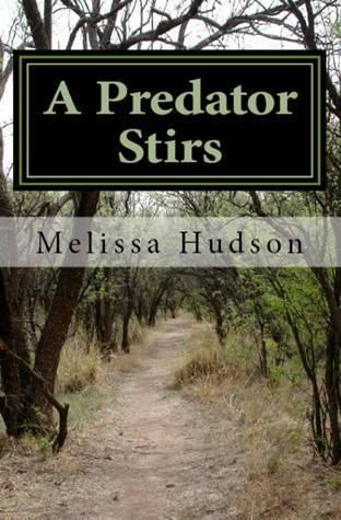 A Predator Stirs  by  Melissa Hudson