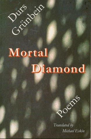Mortal Diamond: Poems  by  Durs Grünbein