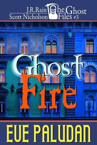 Ghost Fire (The Ghost Files #3) Eve Paludan