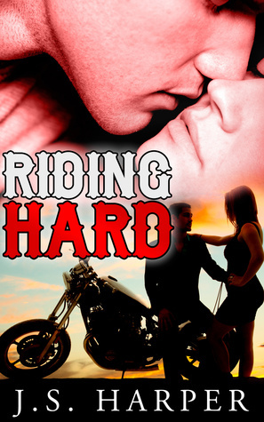 Riding Hard (Part 2 in the Ride Hard series) J.S. Harper