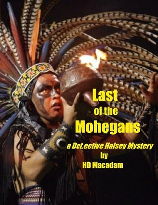 Last of the Mohegans  by  HD Macadam