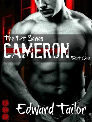 Cameron Part One (The Pit Series (BDSM Erotica)) Edward Tailor