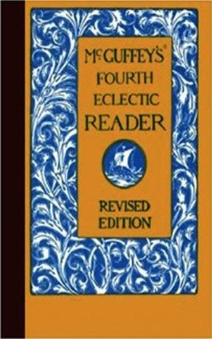 McGuffeys Fourth Eclectic Reader (Illustrated)  by  William Holmes McGuffey