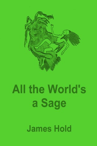 All the Worlds a Sage  by  James Hold