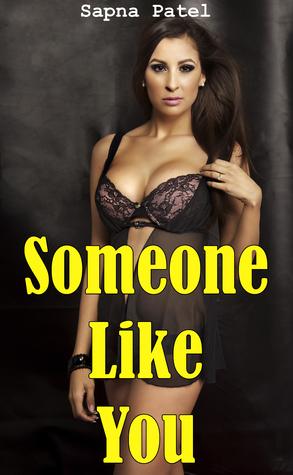 Someone Like You Sapna Patel