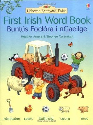 Farmyard Tales: First Irish Word Book (Farmyard Tales First Word Book) (Irish and English Edition) Heather Amery