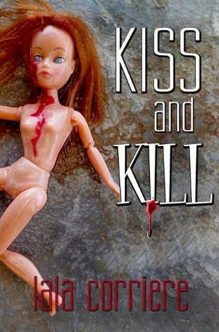 Kiss and Kill  by  Lala Corriere