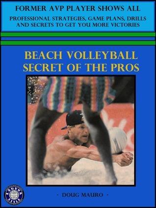 Beach Volleyball- Secret Of The Pros Doug Mauro