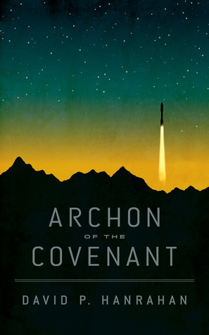 Archon of the Covenant  by  David P. Hanrahan