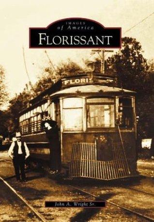 Florissant  by  John A. Wright Sr.