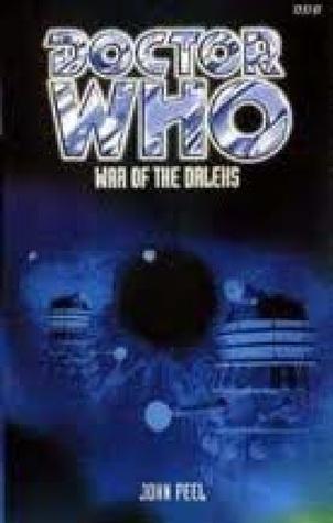 War of the Daleks (Dr. Who Series) John Peel