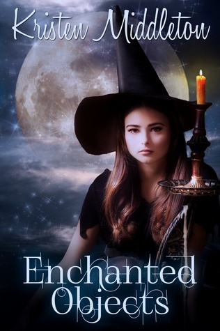 Enchanted Objects (Witches of Bayport, #2) Kristen Middleton