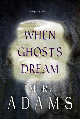 When Ghosts Dream  by  M.R.   Adams