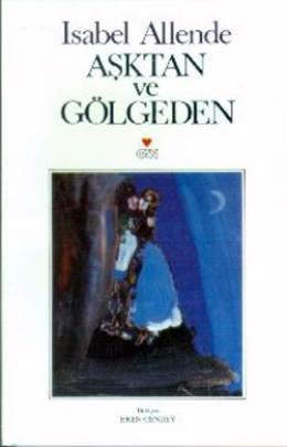 Aşktan ve Gölgeden Isabel Allende