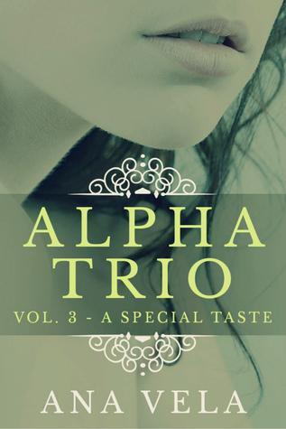 Alpha Trio: Vol. 3 - A Special Taste Ana Vela