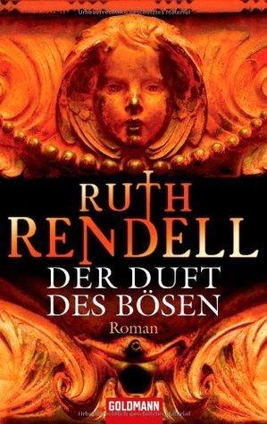 Der Duft des Bösen Ruth Rendell