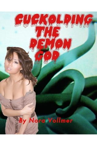 Cuckolding the Demon God Nora Vollmer