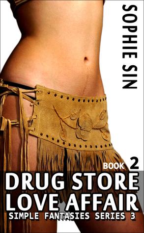 Drug Store Love Affair (Simple Fantasies Series 3, Book 2) Sophie Sin