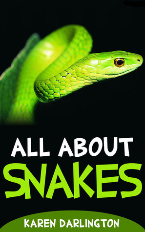 All About Snakes  by  Karen Darlington