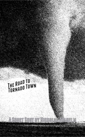 The Road to Tornado Town  by  Nicholas Ahlhelm