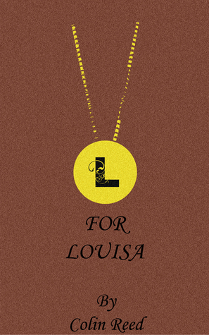L for Louisa  by  Colin Reed