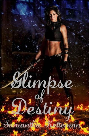 Glimpse of Destiny (Destiny Revealed #1) Samantha Ketteman