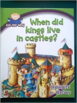 When Did Kings Live in Castles? Highlights in History  by  The Southwestern Company