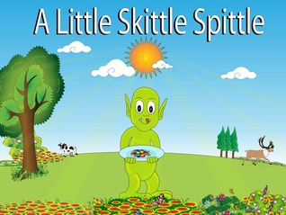 A Little Skittle Spittle  by  Pat Hatt