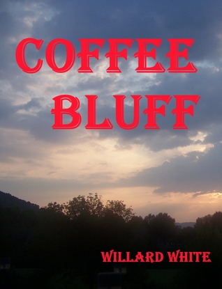 Coffee Bluff  by  Willard White