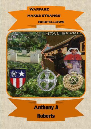 Warfare makes strange bedfellows  by  Anthony Roberts