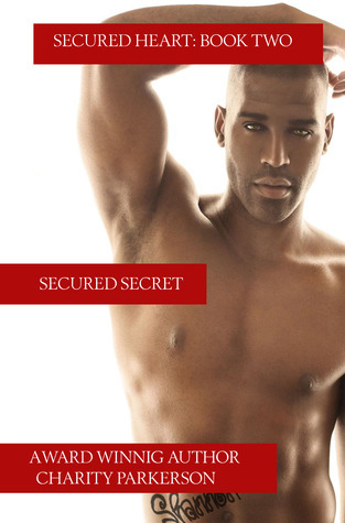 Secured Secret  by  Charity Parkerson