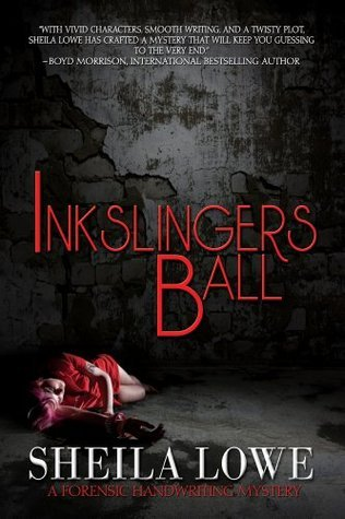 Inkslingers Ball (A Forensic Handwriting Mystery Book 5)  by  Sheila Lowe