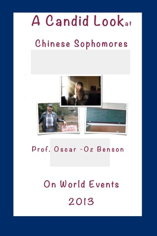 A Candid Look at Chinese Sophomores on the World Events 2013  by  Oscar -Oz Benson