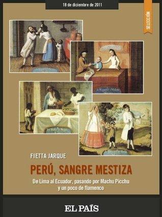 Perú, sangre mestiza  by  Fietta Jarque