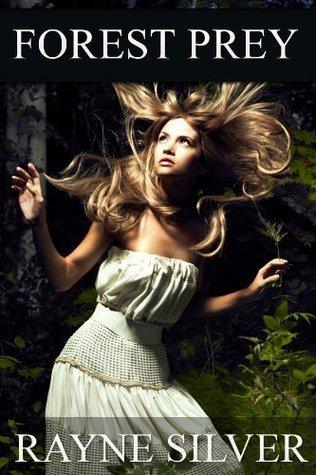 Forest Prey : Erotic Fantasy Tale Rayne Silver